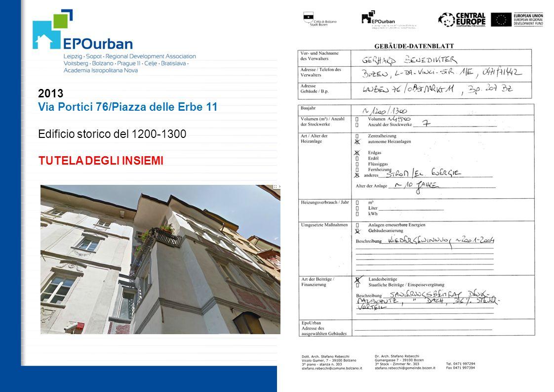 59 OUTPUTS WP3.3 i 20 casi pilota selezionati 2013 Via Portici 76/Piazza delle Erbe 11 Edificio storico del 1200-1300 TUTELA DEGLI INSIEMI