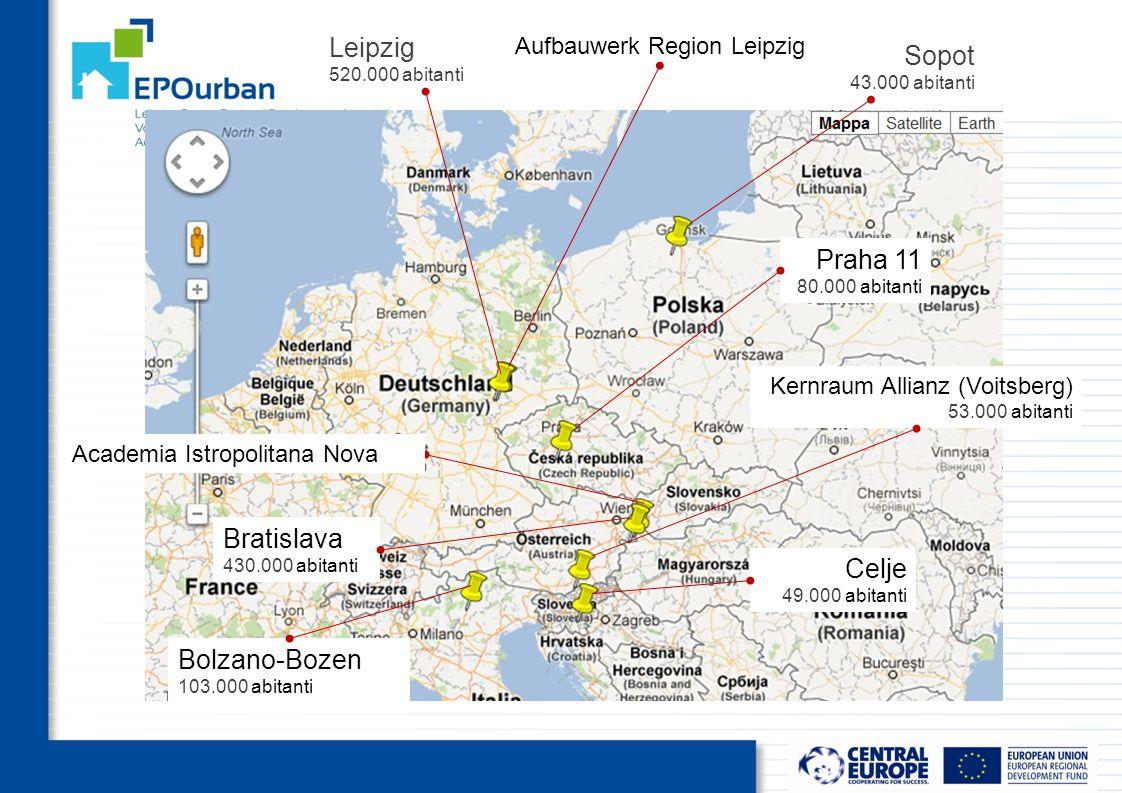 Leipzig 520.000 abitanti Sopot 43.000 abitanti Kernraum Allianz (Voitsberg) 53.000 abitanti Praha 11 80.000 abitanti Celje 49.000 abitanti Bratislava 430.000 abitanti Academia Istropolitana Nova Aufbauwerk Region Leipzig Bolzano-Bozen 103.000 abitanti