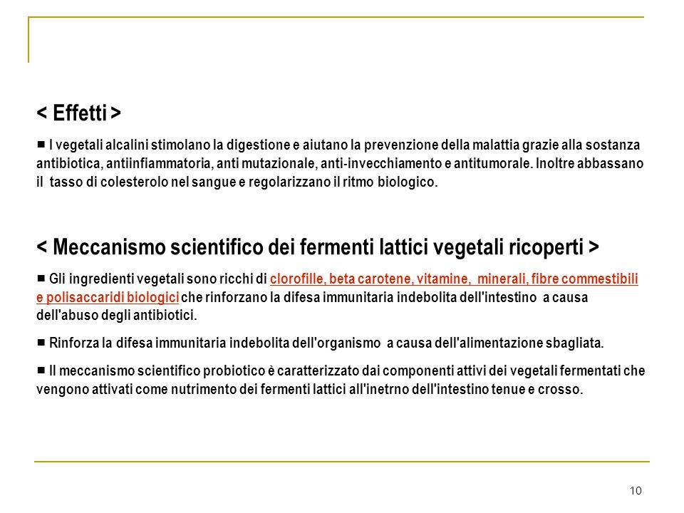 10 ■ I vegetali alcalini stimolano la digestione e aiutano la prevenzione della malattia grazie alla sostanza antibiotica, antiinfiammatoria, anti mut