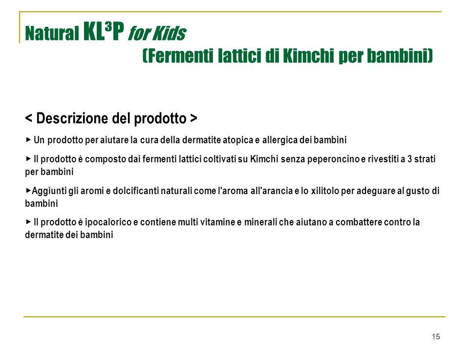 15 Natural KL³P for Kids (Fermenti lattici di Kimchi per bambini)  ▶ Un prodotto per aiutare la cura della dermatite atopica e allergica dei bambini