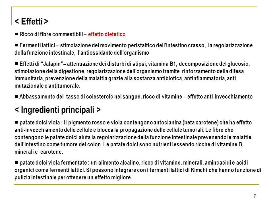 7 ■ Ricco di fibre commestibili – effetto dietetico ■ Fermenti lattici – stimolazione del movimento peristaltico dell'intestino crasso, la regolarizza