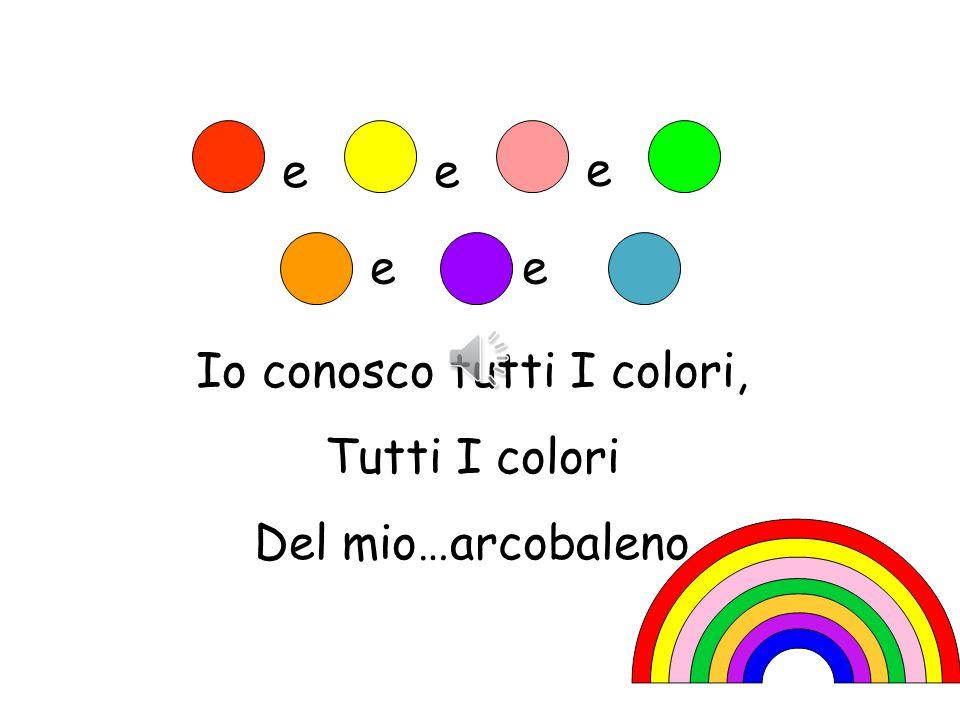 rosso e giallo e rosa e verde, arancione, viola e blu.