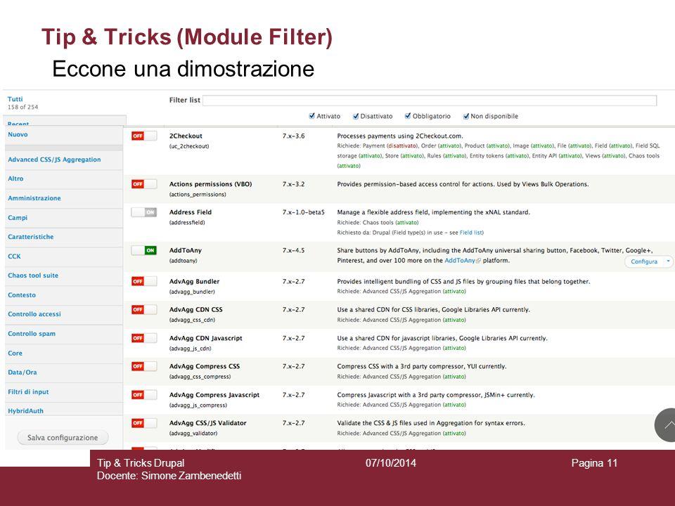 Tip & Tricks (Module Filter) 07/10/2014Tip & Tricks Drupal Docente: Simone Zambenedetti Pagina 11 Eccone una dimostrazione