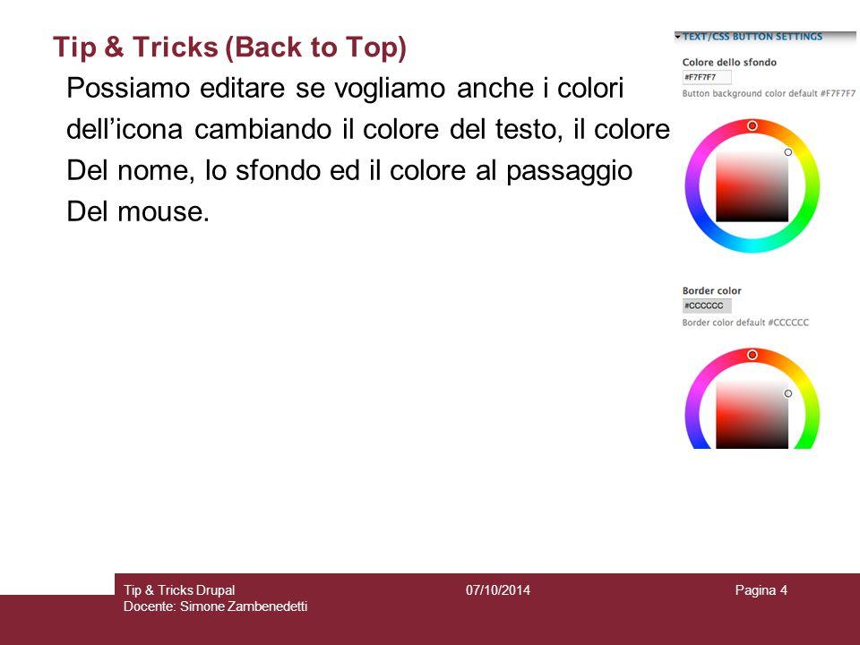 Tip & Tricks (External Links) 07/10/2014Tip & Tricks Drupal Docente: Simone Zambenedetti Pagina 5 Altro modulo interessante è External Link, utile per le voci di Menù, le email o per u messaggio nell'uscire dal sito.