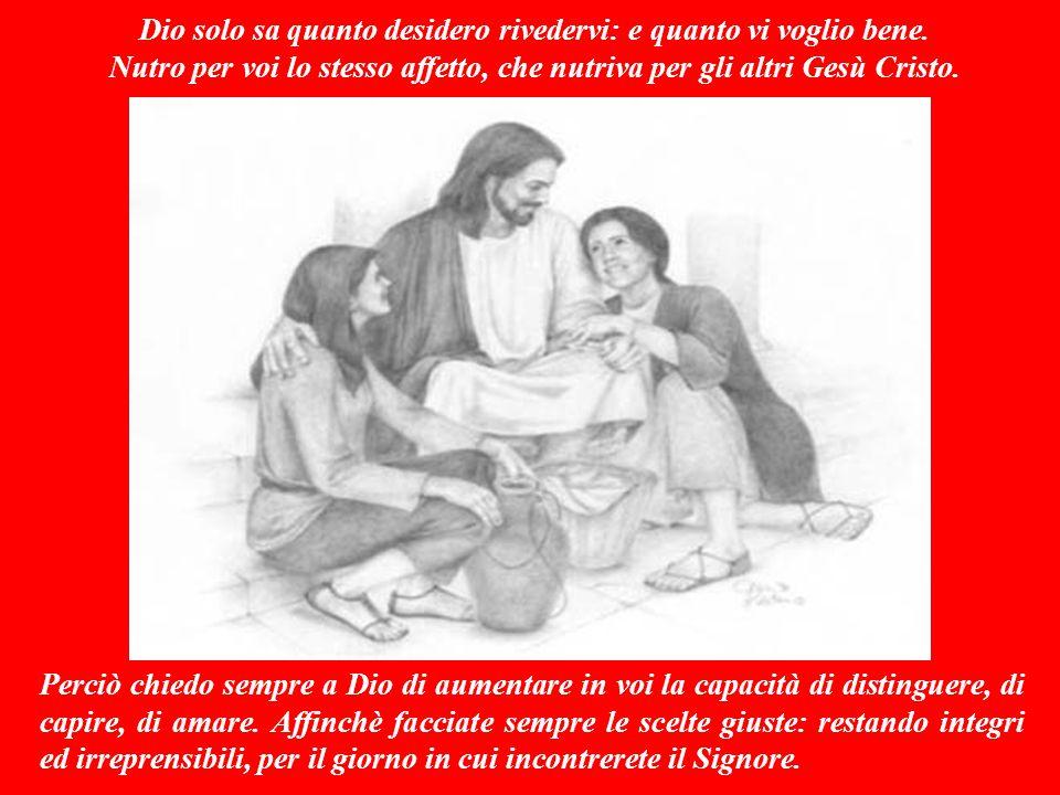 SECONDA LETTURA (dalla lettera di Paolo ai cristiani di Filìppi 1,4-6.8-11) Carissimi fratelli, prego per voi sempre: e quando penso all'aiuto che mi