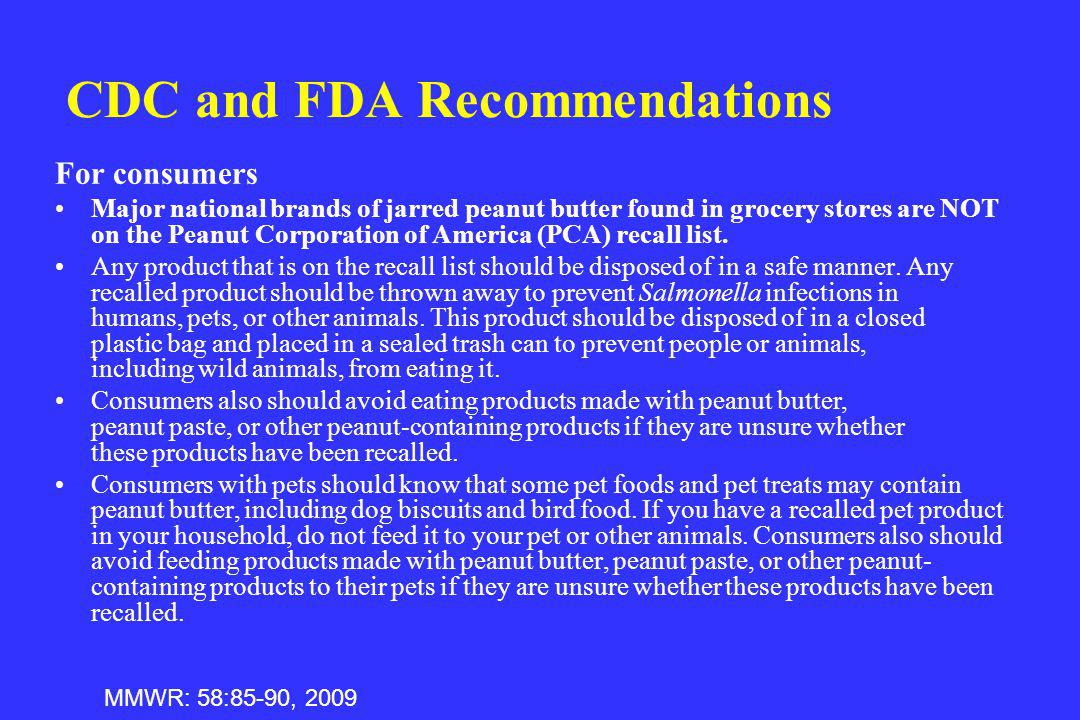 CDC and FDA Recommendations For consumers Major national brands of jarred peanut butter found in grocery stores are NOT on the Peanut Corporation of A