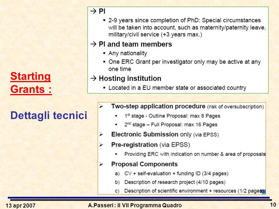 13 apr 2007 A.Passeri : Il VII Programma Quadro 10 Starting Grants : Dettagli tecnici