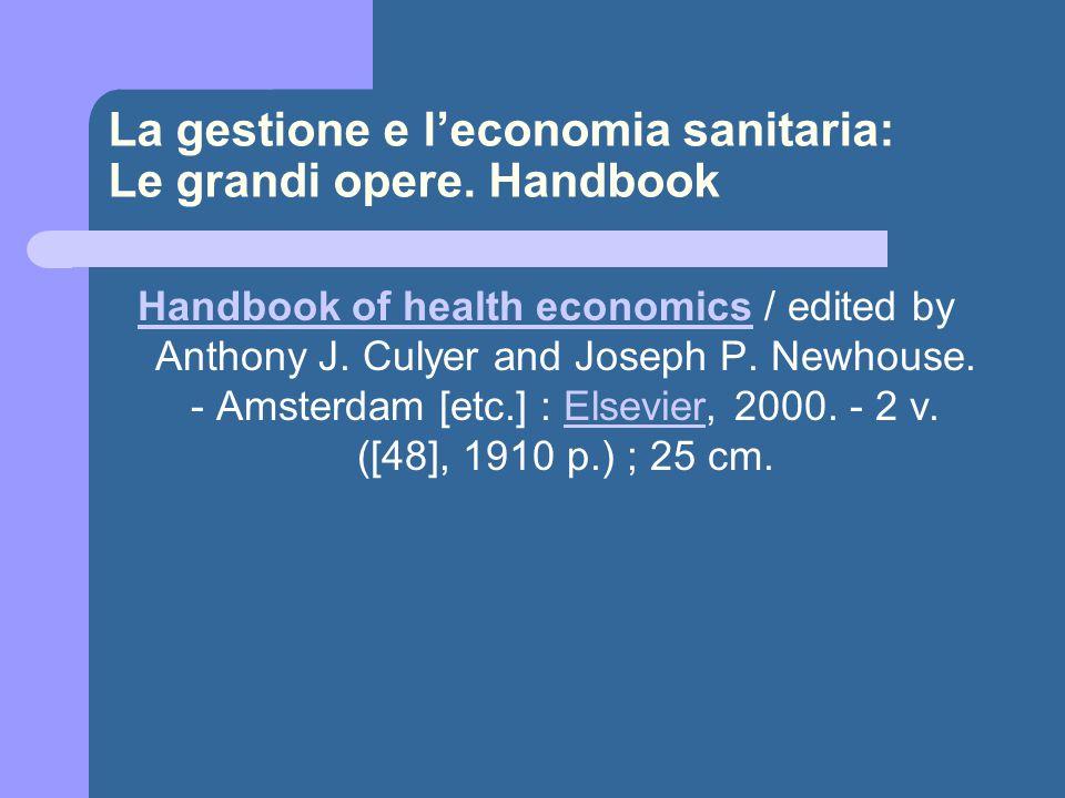 La gestione e l'economia sanitaria: Le grandi opere.