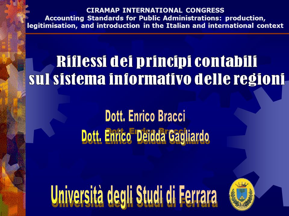 CIRAMAP INTERNATIONAL CONGRESS Accounting Standards for Public Administrations: production, legitimisation, and introduction in the Italian and international context
