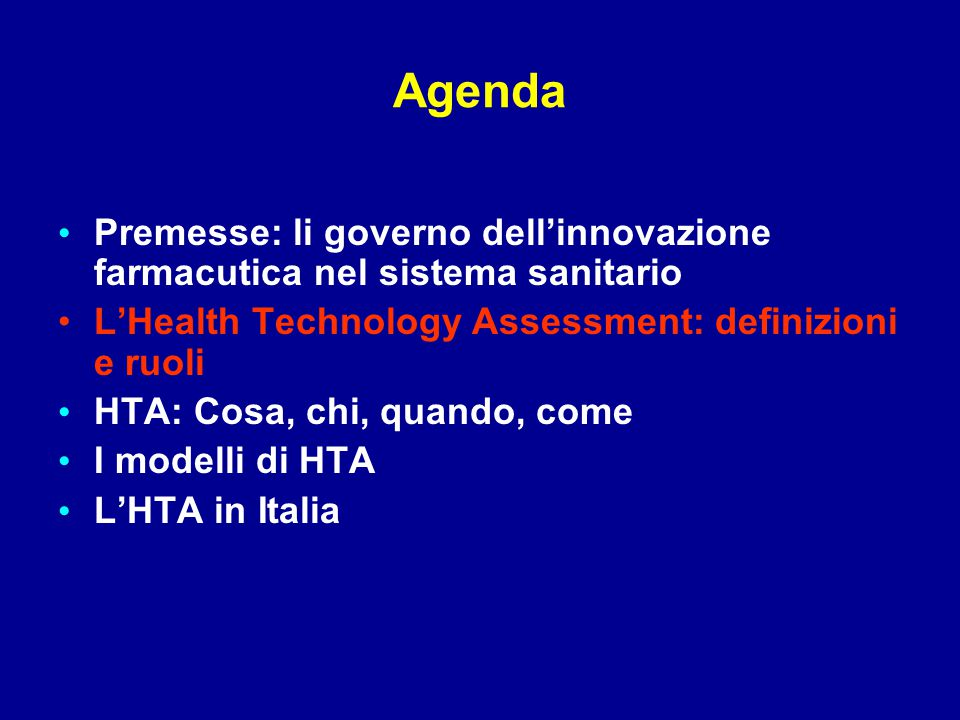 Definizioni Health Technology Assessment HTA is a multidisciplinary process that summarises information about the medical, social, economic and ethical issues related to the use of a health technology in a systematic, transparent, unbiased, robust manner.