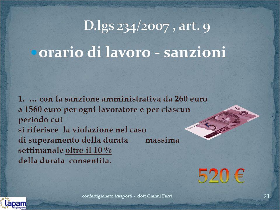 orario di lavoro - sanzioni 1. … con la sanzione amministrativa da 260 euro a 1560 euro per ogni lavoratore e per ciascun periodo cui si riferisce la