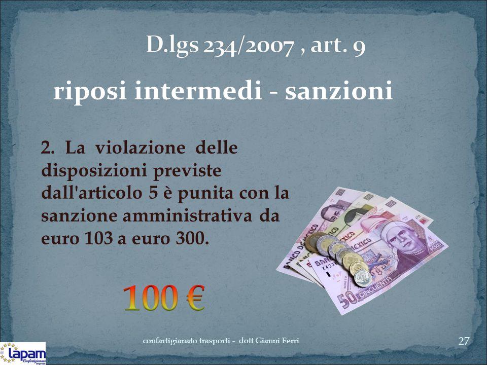 riposi intermedi - sanzioni 2. La violazione delle disposizioni previste dall'articolo 5 è punita con la sanzione amministrativa da euro 103 a euro 30