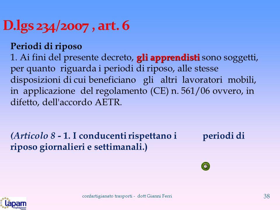 confartigianato trasporti - dott Gianni Ferri 38 Periodi di riposo gli apprendisti 1.
