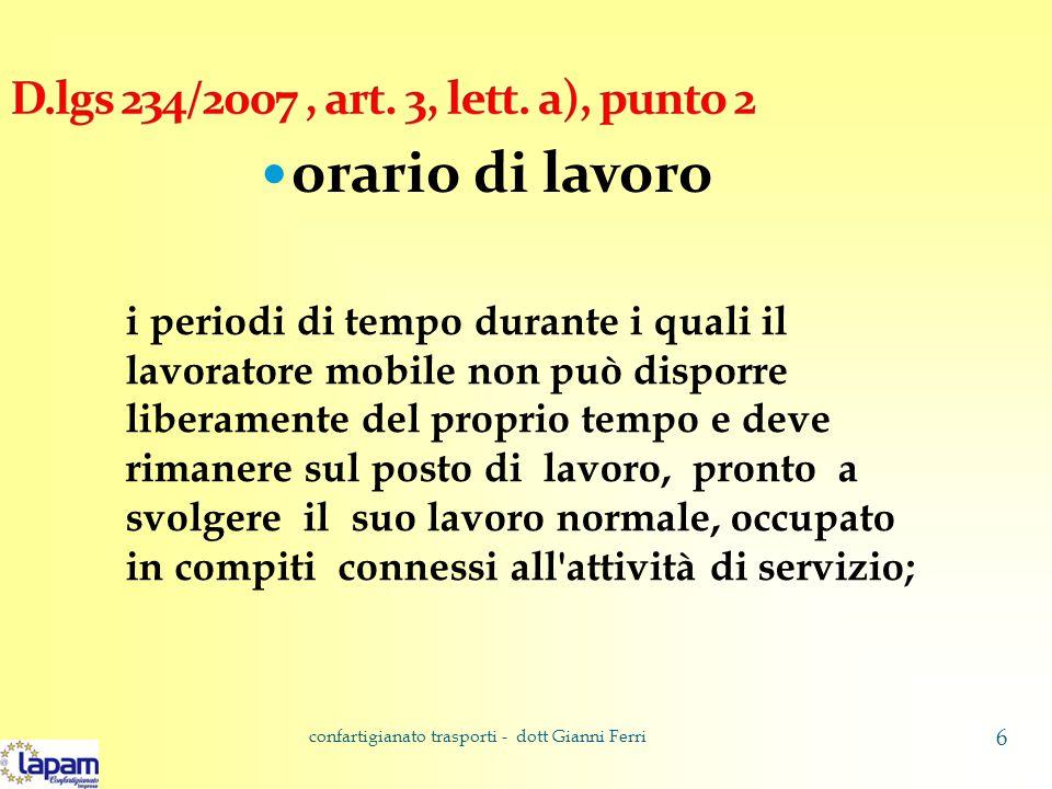 confartigianato trasporti - dott Gianni Ferri 37 Riposi intermedi non possono lavorare in nessun caso per più di sei ore consecutive senza un riposo intermedio 1.