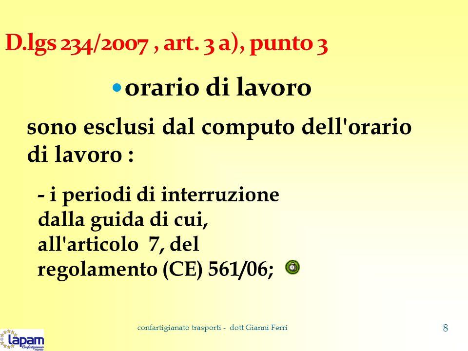 orario di lavoro sono esclusi dal computo dell orario di lavoro : - i riposi intermedi di cui all articolo 5, del D.lgs 19 novembre 2007, n.