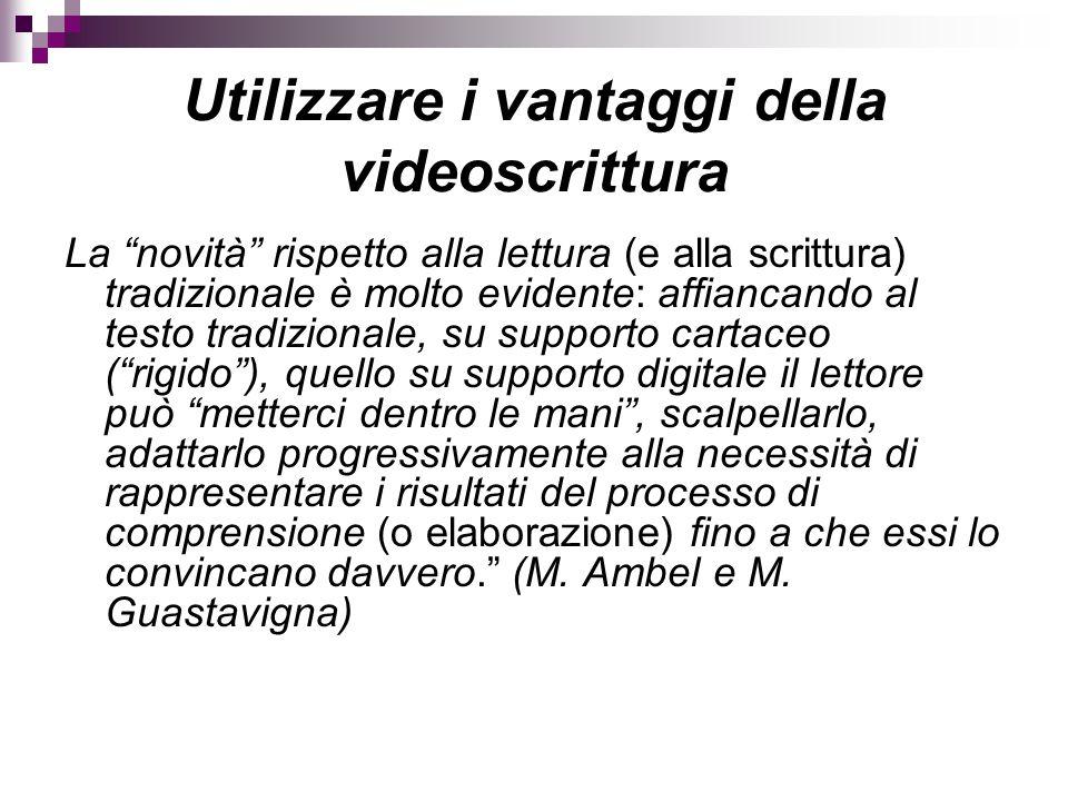 """Utilizzare i vantaggi della videoscrittura La """"novità"""" rispetto alla lettura (e alla scrittura) tradizionale è molto evidente: affiancando al testo tr"""