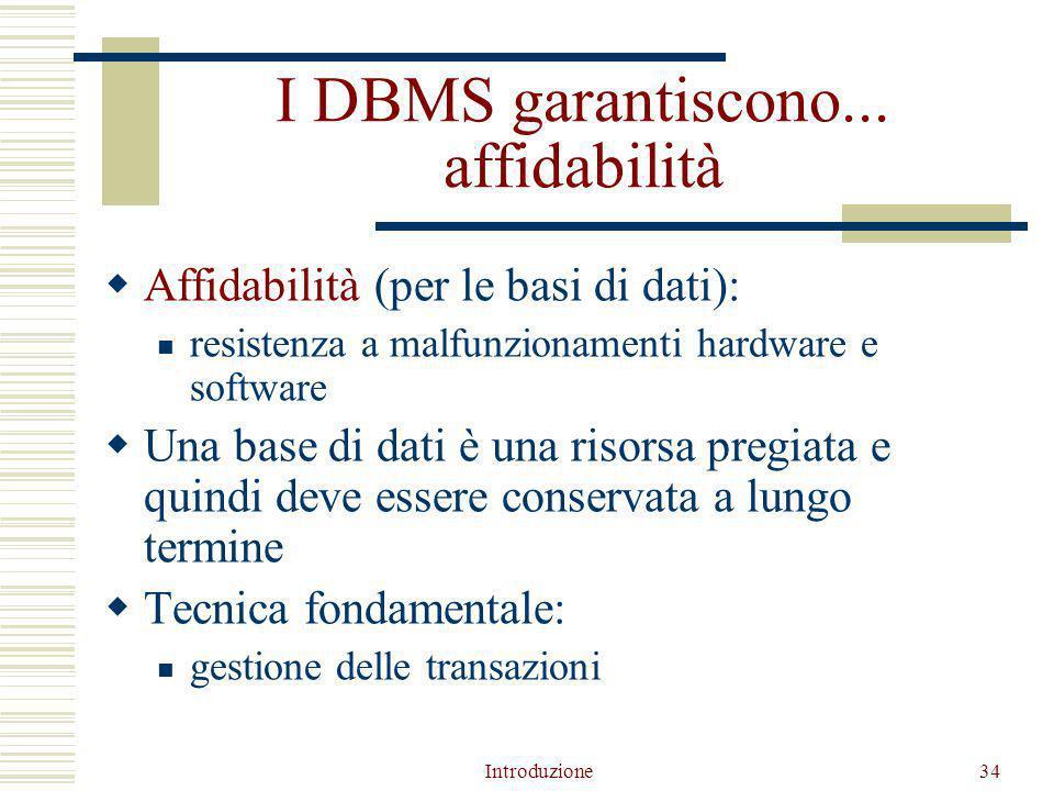 Introduzione34 I DBMS garantiscono...