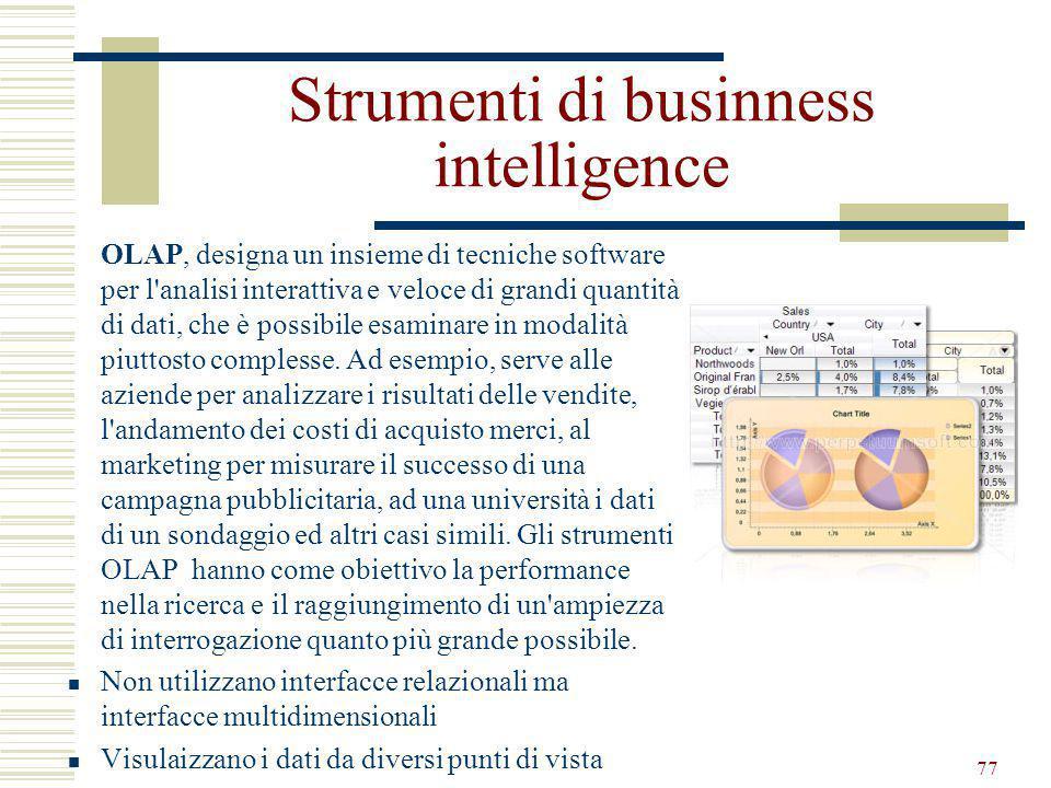 OLAP, designa un insieme di tecniche software per l analisi interattiva e veloce di grandi quantità di dati, che è possibile esaminare in modalità piuttosto complesse.