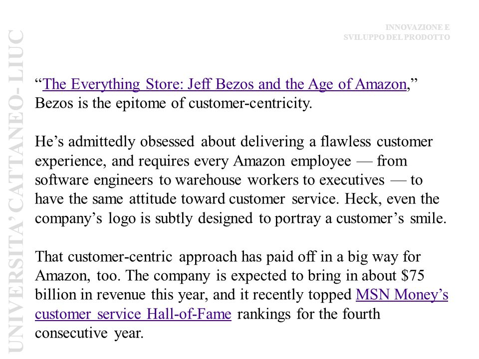 """The Everything Store: Jeff Bezos and the Age of Amazon,"" Bezos is the epitome of customer-centricity.The Everything Store: Jeff Bezos and the Age of"