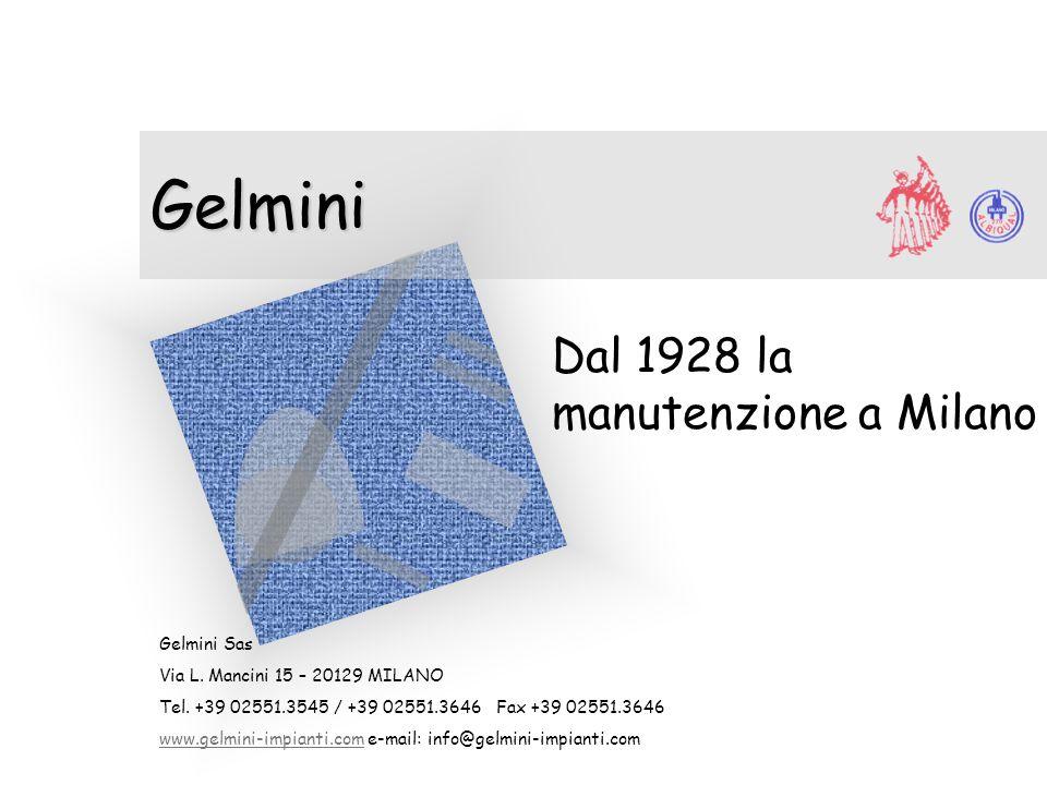 Gelmini Dal 1928 la manutenzione a Milano Per aggiungere alla diapositiva il logo della società: Scegliere Immagine dal menu Inserisci Individuare il
