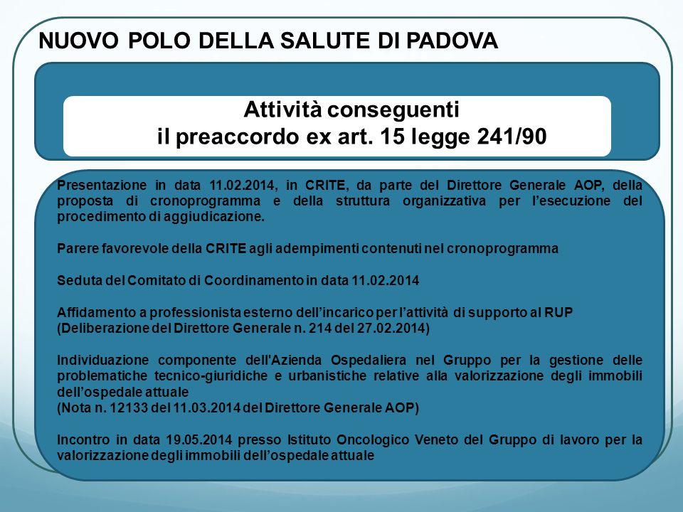 Presentazione in data 11.02.2014, in CRITE, da parte del Direttore Generale AOP, della proposta di cronoprogramma e della struttura organizzativa per l'esecuzione del procedimento di aggiudicazione.