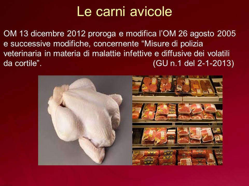 Le carni avicole OM 13 dicembre 2012 proroga e modifica l'OM 26 agosto 2005 e successive modifiche, concernente Misure di polizia veterinaria in materia di malattie infettive e diffusive dei volatili da cortile .