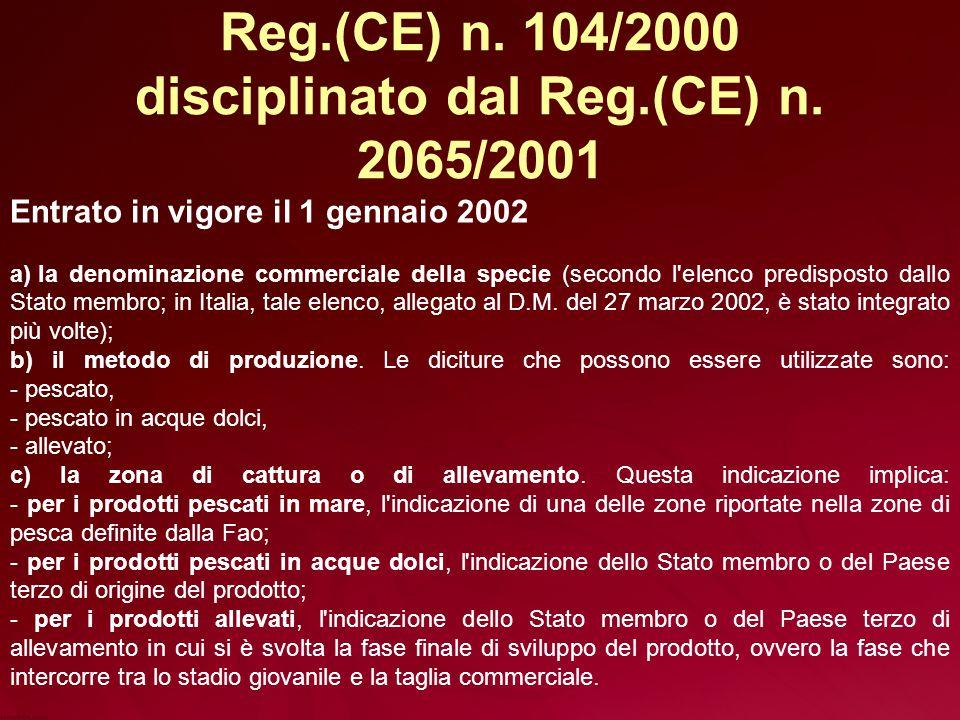 Entrato in vigore il 1 gennaio 2002 a) la denominazione commerciale della specie (secondo l elenco predisposto dallo Stato membro; in Italia, tale elenco, allegato al D.M.
