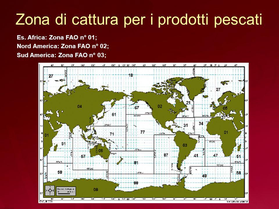Zona di cattura per i prodotti pescati Es.