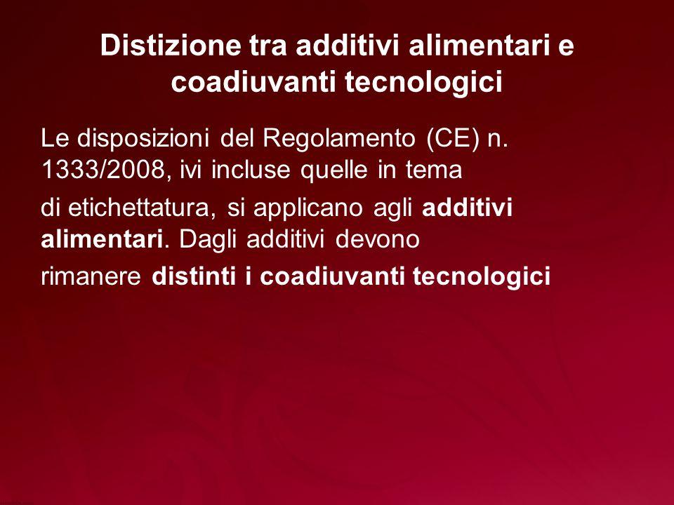 Distizione tra additivi alimentari e coadiuvanti tecnologici Le disposizioni del Regolamento (CE) n.