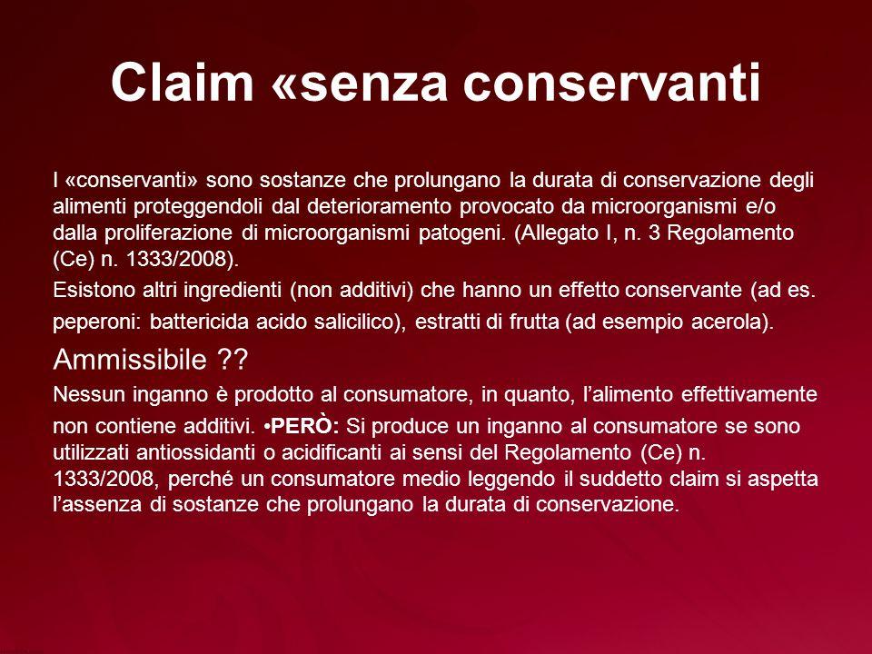Claim «senza conservanti I «conservanti» sono sostanze che prolungano la durata di conservazione degli alimenti proteggendoli dal deterioramento provocato da microorganismi e/o dalla proliferazione di microorganismi patogeni.