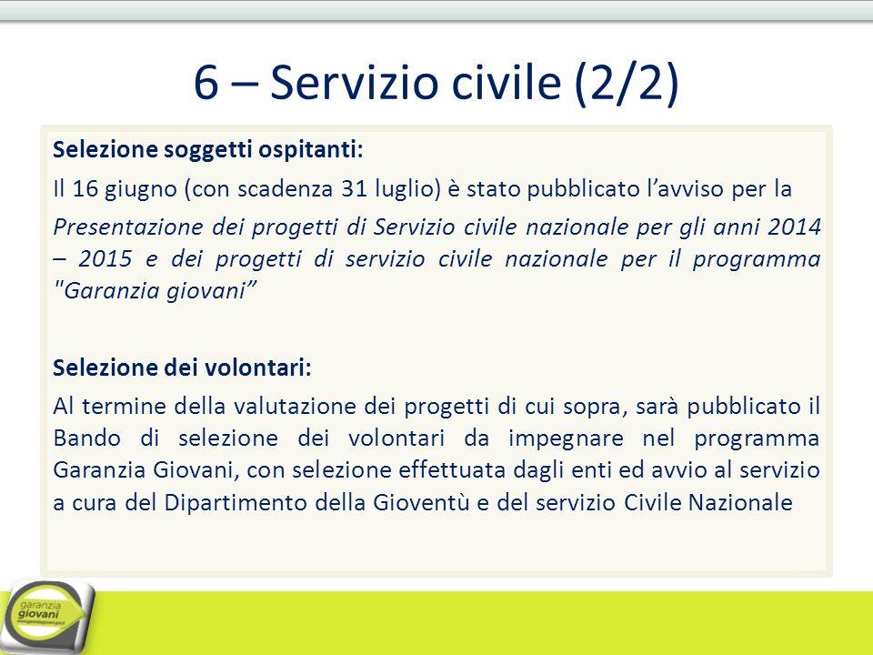 6 – Servizio civile (2/2) Selezione soggetti ospitanti: Il 16 giugno (con scadenza 31 luglio) è stato pubblicato l'avviso per la Presentazione dei pro
