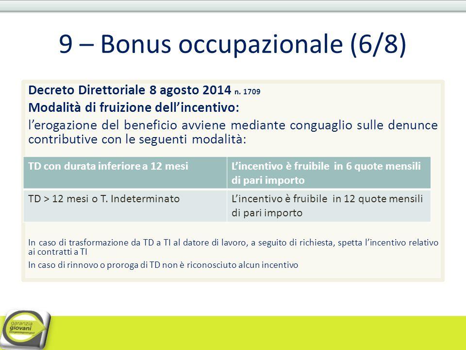 9 – Bonus occupazionale (6/8) Decreto Direttoriale 8 agosto 2014 n. 1709 Modalità di fruizione dell'incentivo: l'erogazione del beneficio avviene medi