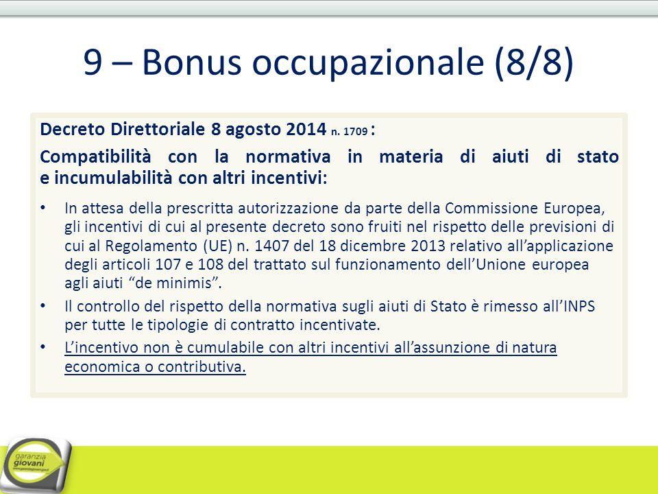 9 – Bonus occupazionale (8/8) Decreto Direttoriale 8 agosto 2014 n. 1709 : Compatibilità con la normativa in materia di aiuti di stato e incumulabilit