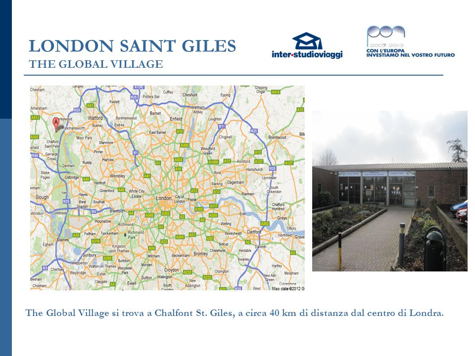 LONDON SAINT GILES THE GLOBAL VILLAGE The Global Village si trova a Chalfont St. Giles, a circa 40 km di distanza dal centro di Londra.