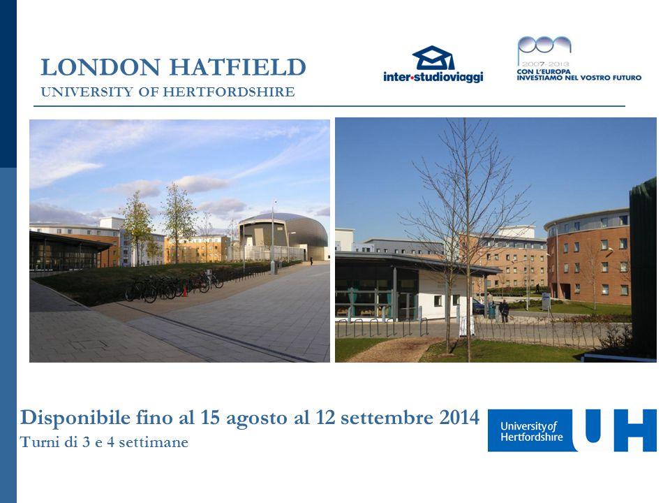 LONDON HATFIELD UNIVERSITY OF HERTFORDSHIRE Il campus è stato costruito ex novo pochi anni fa sul sito ove sorgeva la fabbrica De Haviland.