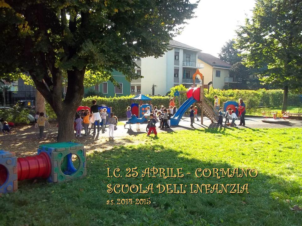 I.C. 25 APRILE - CORMANO SCUOLA DELL' INFANZIA a.s. 2014-2015