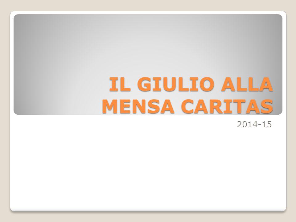 IL GIULIO ALLA MENSA CARITAS 2014-15