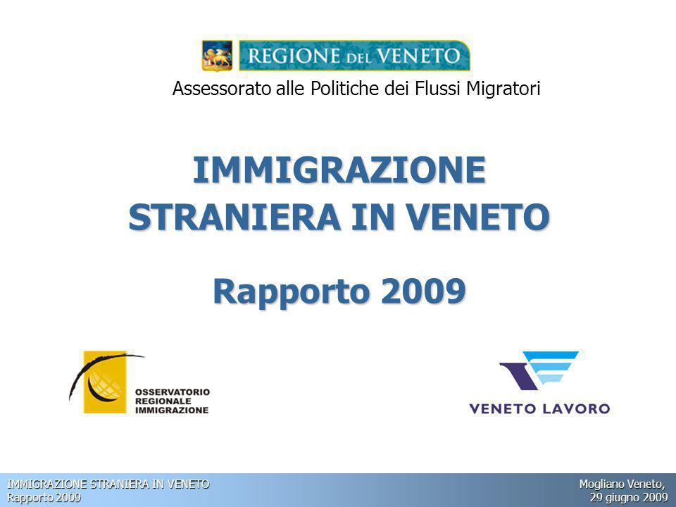 IMMIGRAZIONE STRANIERA IN VENETO Mogliano Veneto, Rapporto 2009 29 giugno 2009 IMMIGRAZIONE STRANIERA IN VENETO Rapporto 2009 Assessorato alle Politiche dei Flussi Migratori
