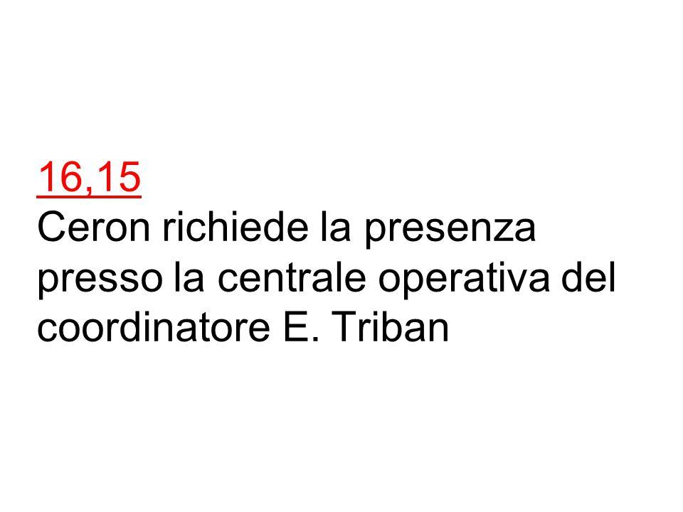 15,55 Base operativa comunica alla centrale che il 1° gruppo ha terminato le ricerche nel settore 1 senza risultati.