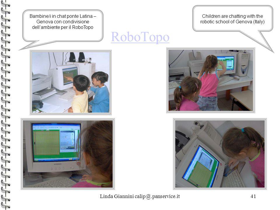 Linda Giannini calip@.panservice.it41 RoboTopo Bambine/i in chat ponte Latina – Genova con condivisione dell'ambiente per il RoboTopo Children are cha
