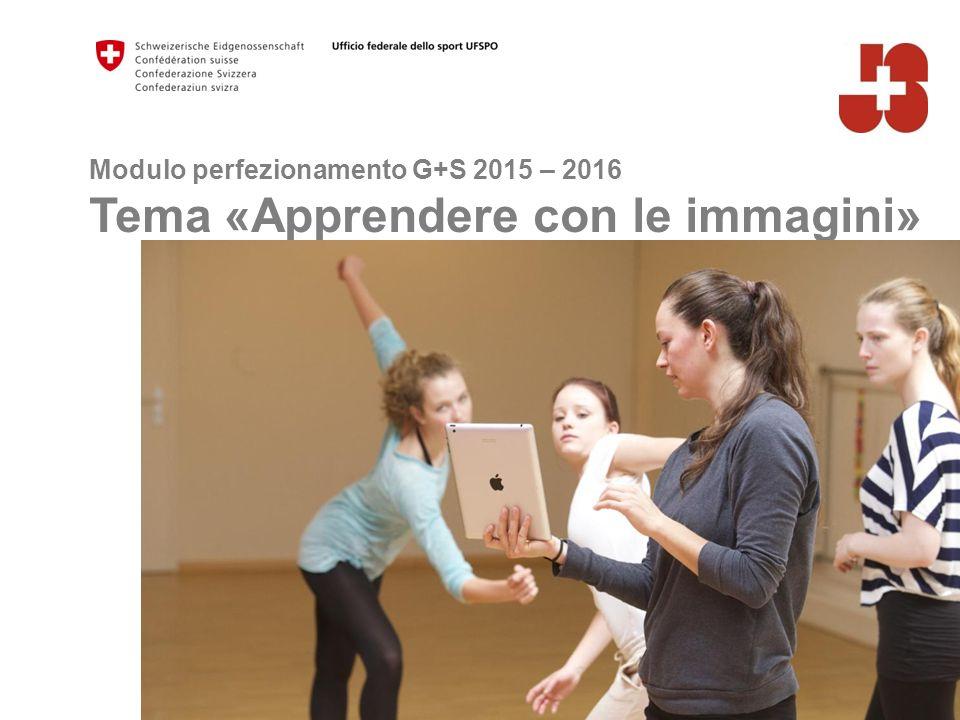 Modulo perfezionamento G+S 2015 – 2016 Tema «Apprendere con le immagini»