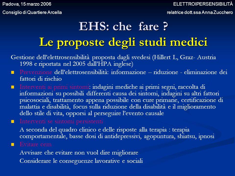EHS: che fare ? Le proposte degli studi medici Gestione dell'elettrosensibilità proposta dagli svedesi (Hillert L, Graz- Austria 1998 e riportata nel