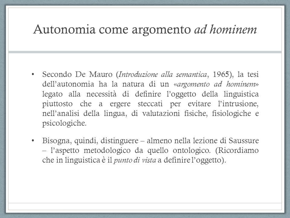 Autonomia come argomento ad hominem Secondo De Mauro ( Introduzione alla semantica, 1965), la tesi dell'autonomia ha la natura di un « argomento ad ho