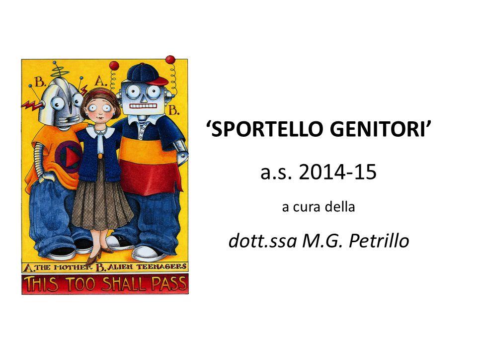 'SPORTELLO GENITORI' a.s. 2014-15 a cura della dott.ssa M.G. Petrillo