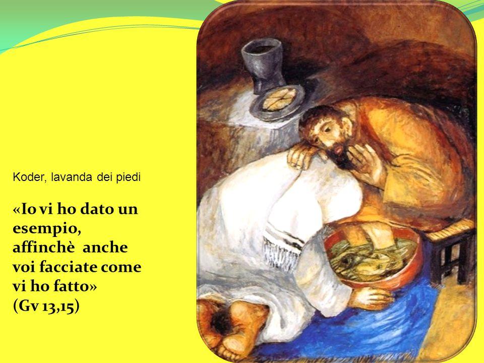 Koder, lavanda dei piedi «Io vi ho dato un esempio, affinchè anche voi facciate come vi ho fatto» (Gv 13,15)