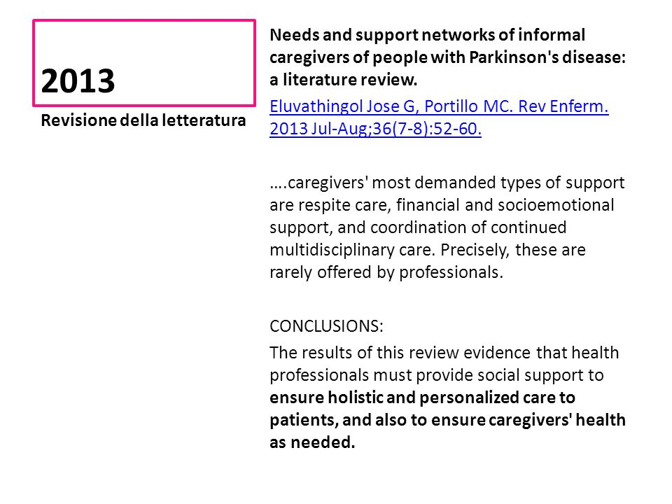 2013 Needs and support networks of informal caregivers of people with Parkinson s disease: a literature review.