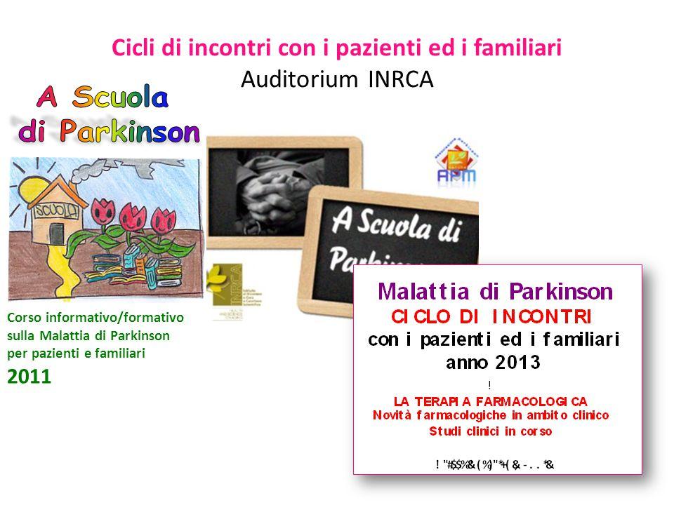 Cicli di incontri con i pazienti ed i familiari Auditorium INRCA Corso informativo/formativo sulla Malattia di Parkinson per pazienti e familiari 2011