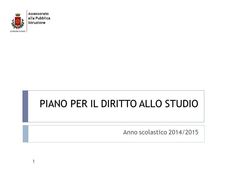Assessorato alla Pubblica Istruzione PIANO PER IL DIRITTO ALLO STUDIO Anno scolastico 2014/2015 1