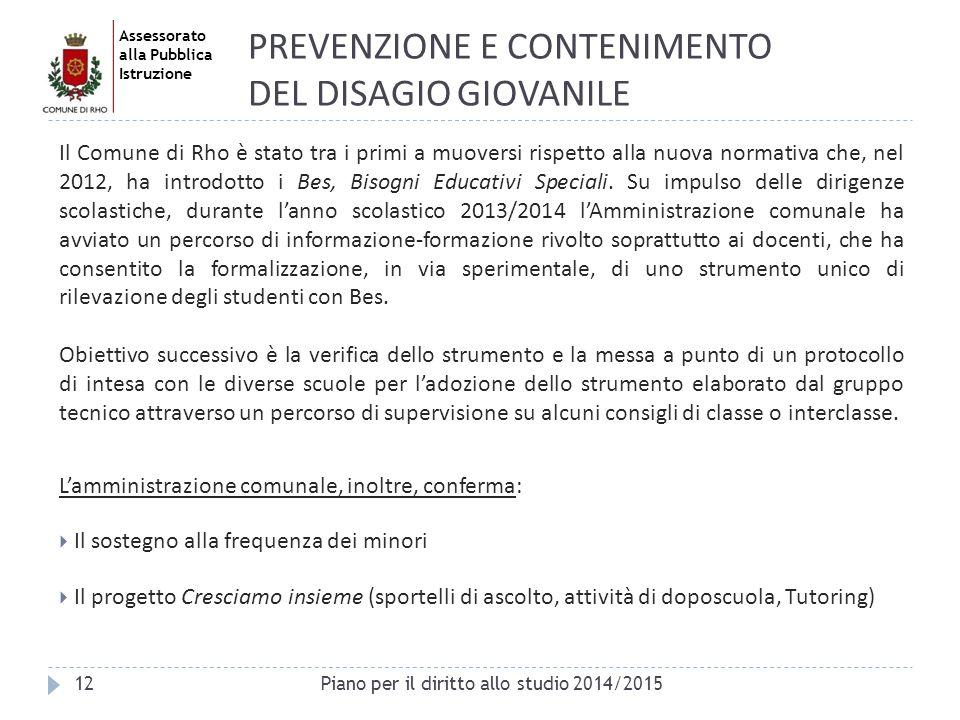 Assessorato alla Pubblica Istruzione 12 PREVENZIONE E CONTENIMENTO DEL DISAGIO GIOVANILE Il Comune di Rho è stato tra i primi a muoversi rispetto alla