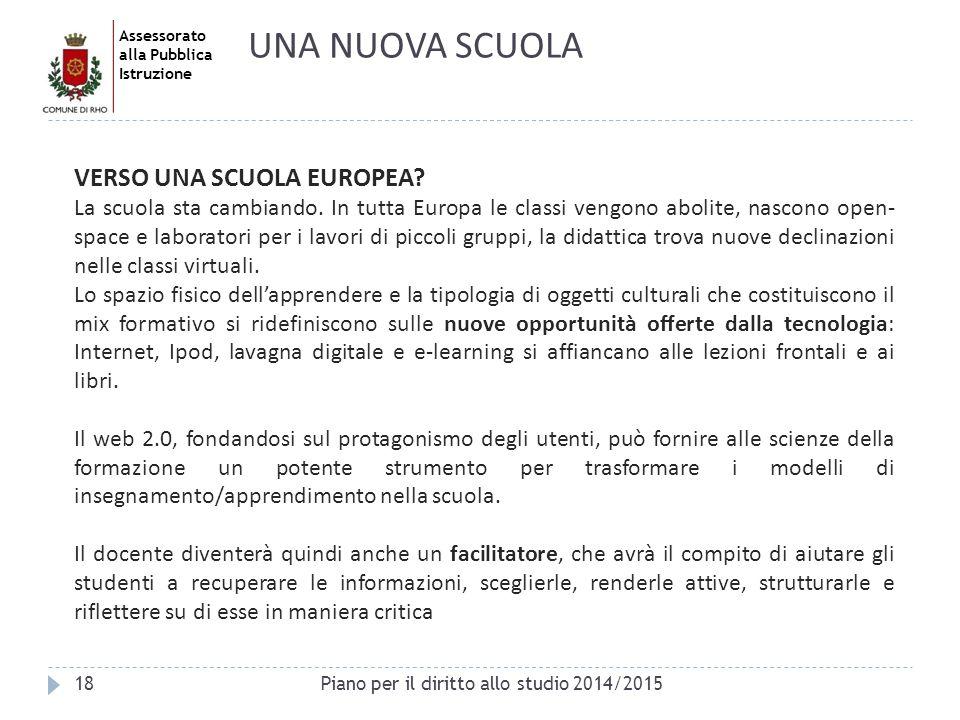 Assessorato alla Pubblica Istruzione 18 VERSO UNA SCUOLA EUROPEA? La scuola sta cambiando. In tutta Europa le classi vengono abolite, nascono open- sp